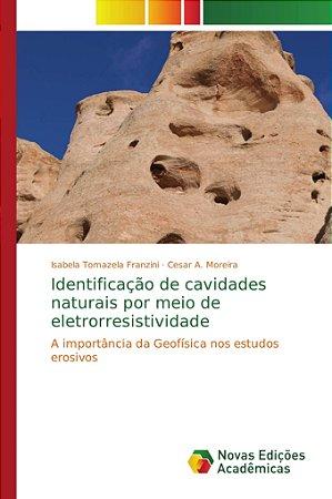 Identificação de cavidades naturais por meio de eletrorresis