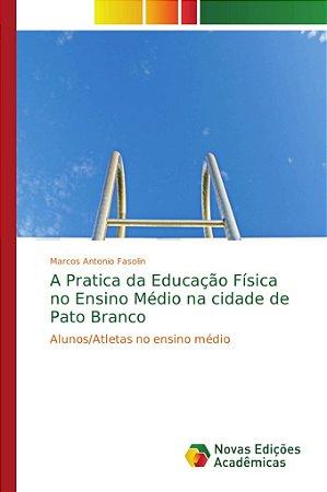 A Pratica da Educação Física no Ensino Médio na cidade de Pa