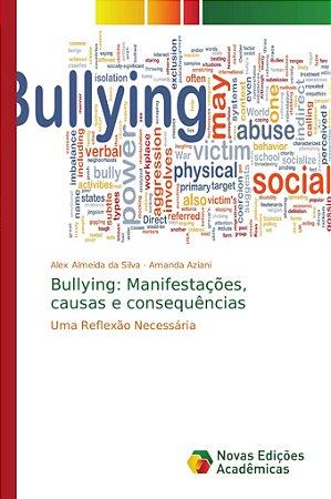 Bullying: Manifestações; causas e consequências