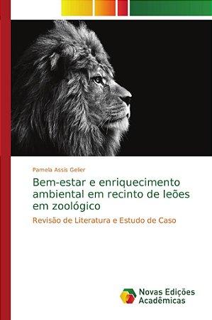 Bem-estar e enriquecimento ambiental em recinto de leões em