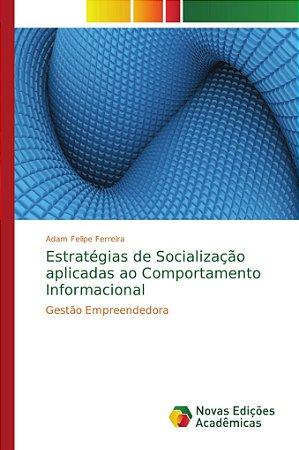 Estratégias de Socialização aplicadas ao Comportamento Infor