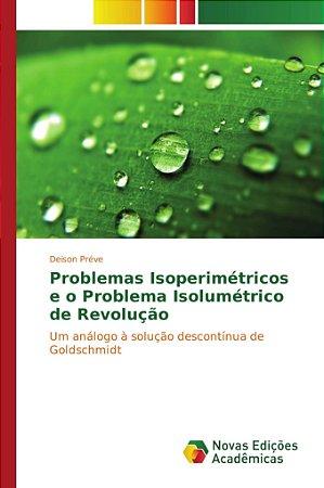 Problemas Isoperimétricos e o Problema Isolumétrico de Revol