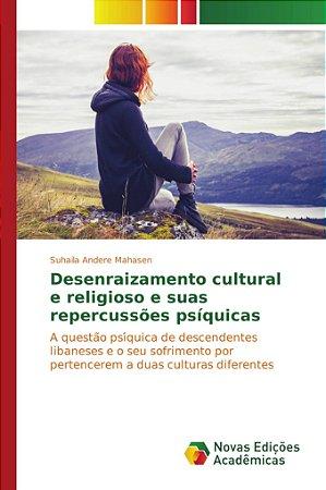 Desenraizamento cultural e religioso e suas repercussões psí