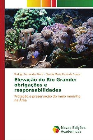 Elevação do Rio Grande: obrigações e responsabilidades