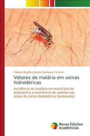 Vetores de malária em usinas hidrelétricas