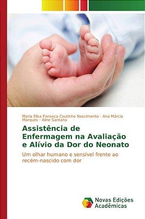 Assistência de Enfermagem na Avaliação e Alívio da Dor do Ne