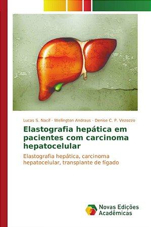 Elastografia hepática em pacientes com carcinoma hepatocelul