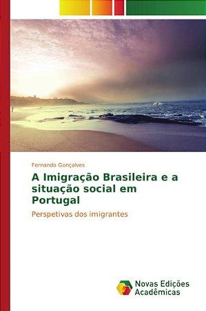 A Imigração Brasileira e a situação social em Portugal