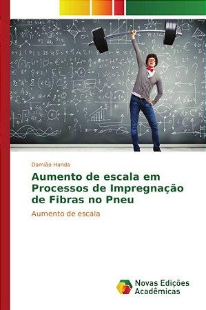 Aumento de escala em Processos de Impregnação de Fibras no P