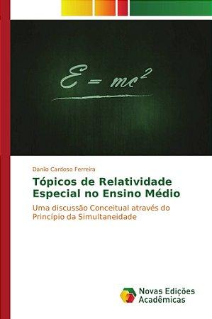 Tópicos de Relatividade Especial no Ensino Médio
