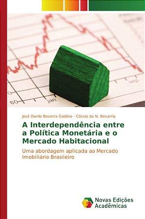 A Interdependência entre a Política Monetária e o Mercado Ha