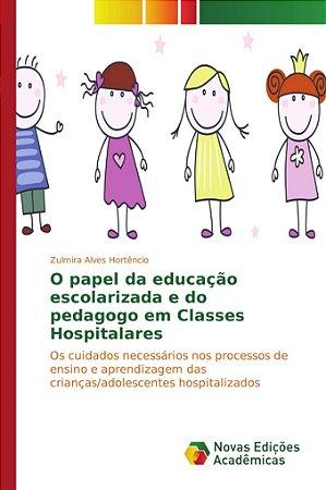 O papel da educação escolarizada e do pedagogo em Classes Ho