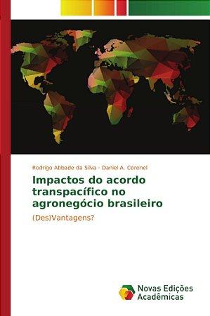 Impactos do acordo transpacífico no agronegócio brasileiro