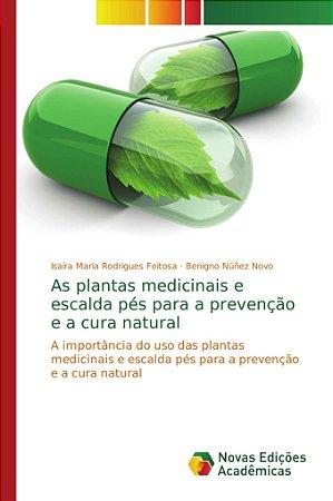 As plantas medicinais e escalda pés para a prevenção e a cur