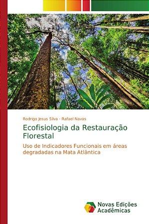 Ecofisiologia da Restauração Florestal