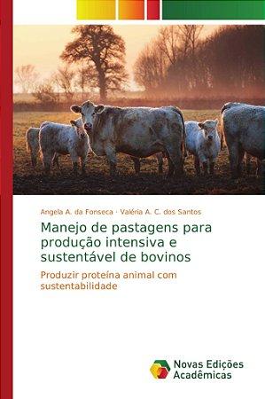 Manejo de pastagens para produção intensiva e sustentável de