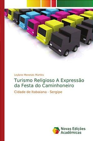 Turismo Religioso A Expressão da Festa do Caminhoneiro