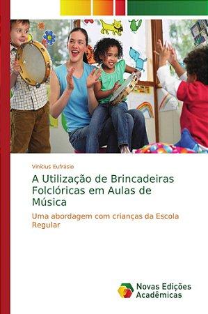 A Utilização de Brincadeiras Folclóricas em Aulas de Música