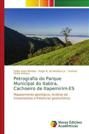 Petrografia do Parque Municipal do Itabira; Cachoeiro de Ita