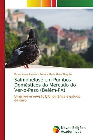 Salmonelose em Pombos Domésticos do Mercado do Ver-o-Peso (B