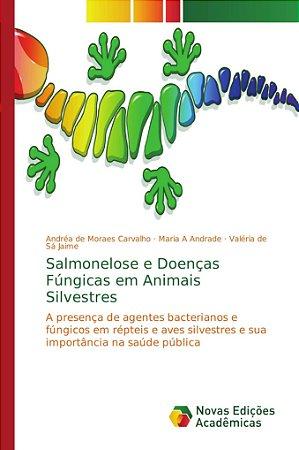 Salmonelose e Doenças Fúngicas em Animais Silvestres