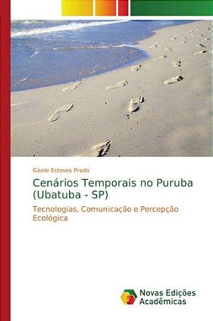 Cenários Temporais no Puruba (Ubatuba - SP)