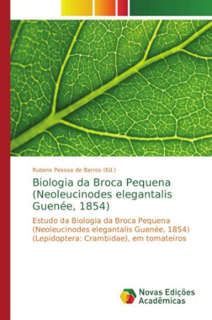 Biologia da Broca Pequena (Neoleucinodes elegantalis Guenée;