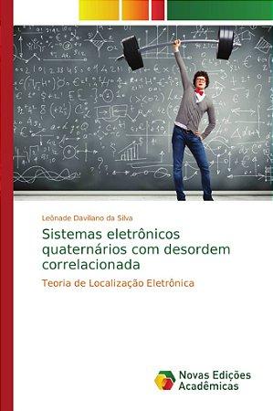 Sistemas eletrônicos quaternários com desordem correlacionad