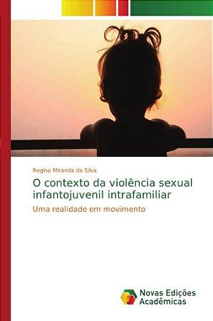 O contexto da violência sexual infantojuvenil intrafamiliar