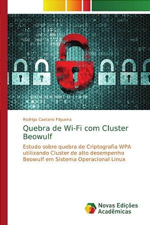 Quebra de Wi-Fi com Cluster Beowulf