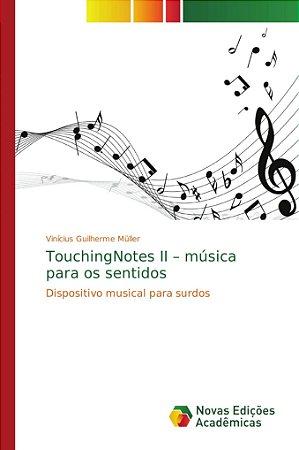 TouchingNotes II – música para os sentidos