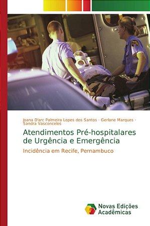 Atendimentos Pré-hospitalares de Urgência e Emergência