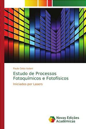 Estudo de Processos Fotoquímicos e Fotofísicos