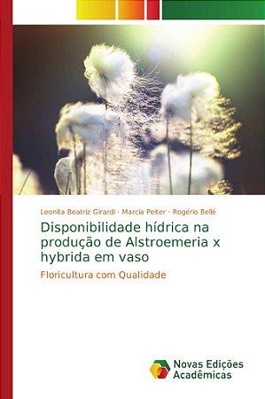 Disponibilidade hídrica na produção de Alstroemeria x hybrid