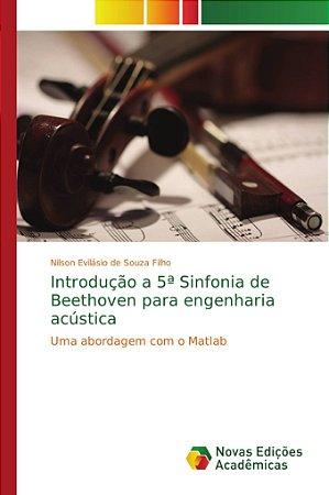 Introdução a 5ª Sinfonia de Beethoven para engenharia acústi