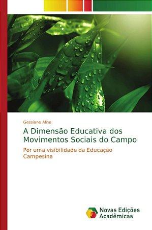A Dimensão Educativa dos Movimentos Sociais do Campo