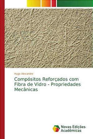 Compósitos Reforçados com Fibra de Vidro - Propriedades Mecâ