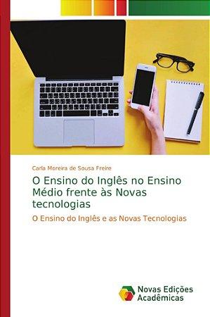 O Ensino do Inglês no Ensino Médio frente às Novas tecnologi