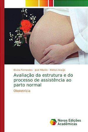 Avaliação da estrutura e do processo de assistência ao parto