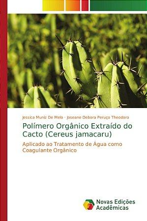 Polímero Orgânico Extraído do Cacto (Cereus jamacaru)