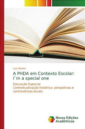 A PHDA em Contexto Escolar: I`m a special one