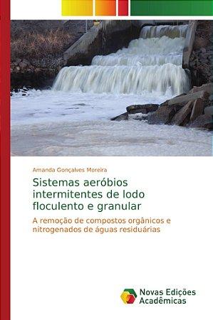Sistemas aeróbios intermitentes de lodo floculento e granula