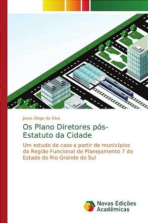 Os Plano Diretores pós-Estatuto da Cidade