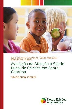 Avaliação da Atenção à Saúde Bucal da Criança em Santa Catar