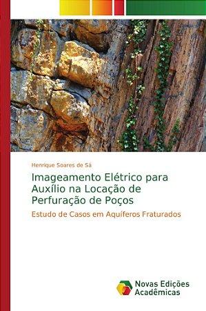 Imageamento Elétrico para Auxílio na Locação de Perfuração d