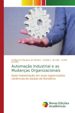 Automação Industrial e as Mudanças Organizacionais