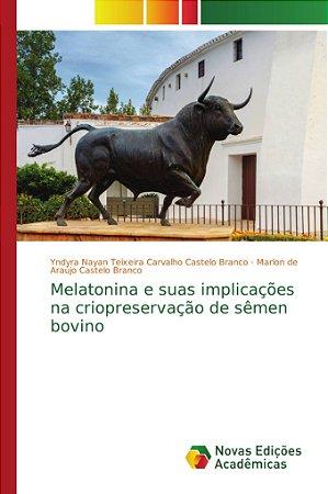 Melatonina e suas implicações na criopreservação de sêmen bo