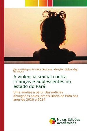 A violência sexual contra crianças e adolescentes no estado