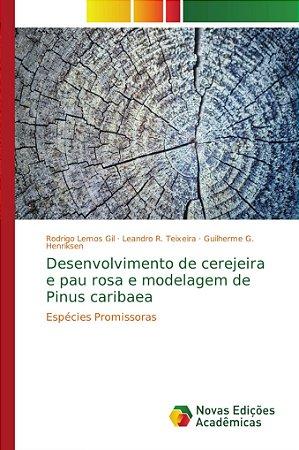 Desenvolvimento de cerejeira e pau rosa e modelagem de Pinus