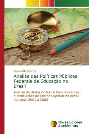 Análise das Políticas Públicas Federais de Educação no Brasi